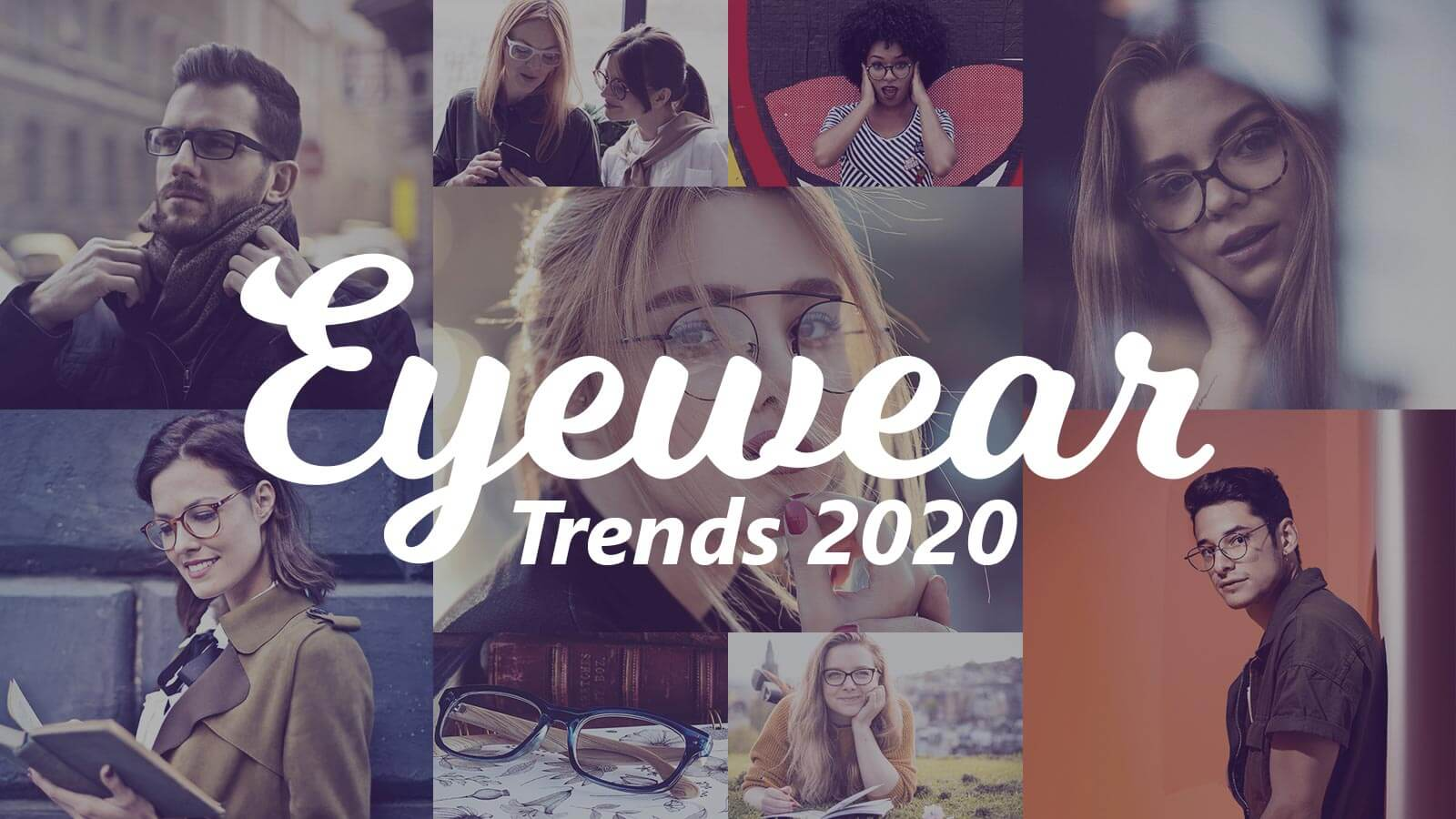 Eyewear Trends 2020 : Timeless Classics and Modern Trendsetters