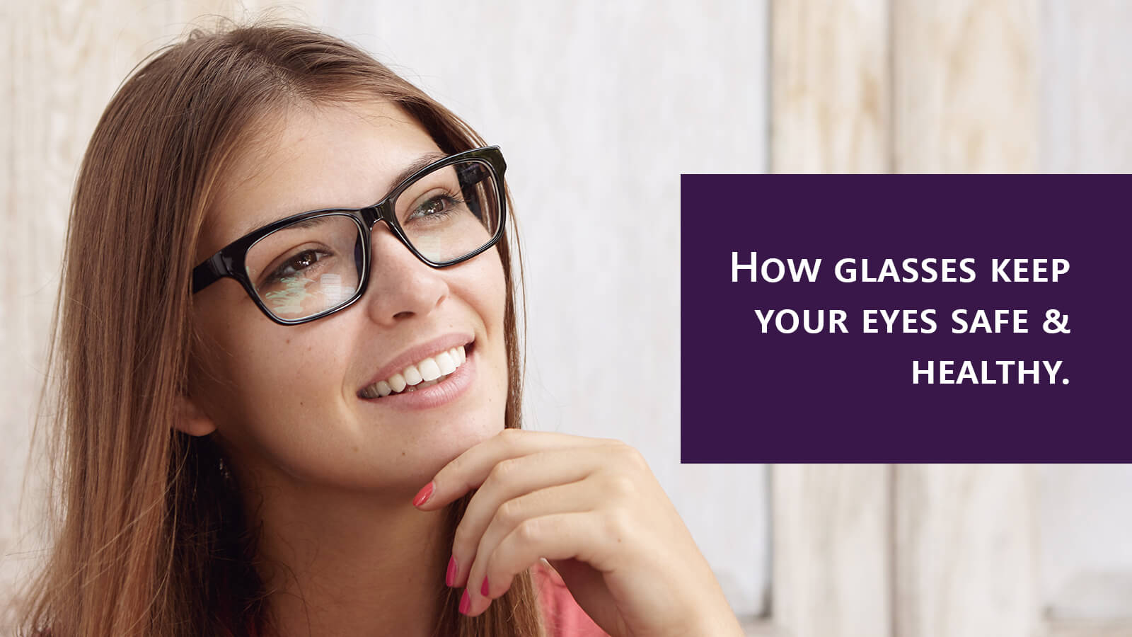 6 reasons how glasses keep your eyes safe & healthy