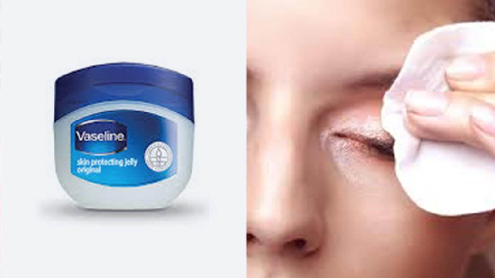 remove eye-makeup with Vaseline